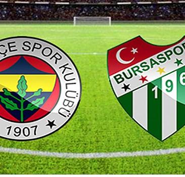 Fenerbahçe-Bursaspor maçı hangi kanalda(saatkaçta)