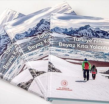A'nın 'Türkiye'nin Beyaz Kıta Yolculuğu: Antarktika Seferleri' kitabı 2 dilde yayımlandı