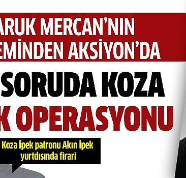 Faruk Mercan'nın kaleminden Aksiyon'da Koza-İpek'e sorular