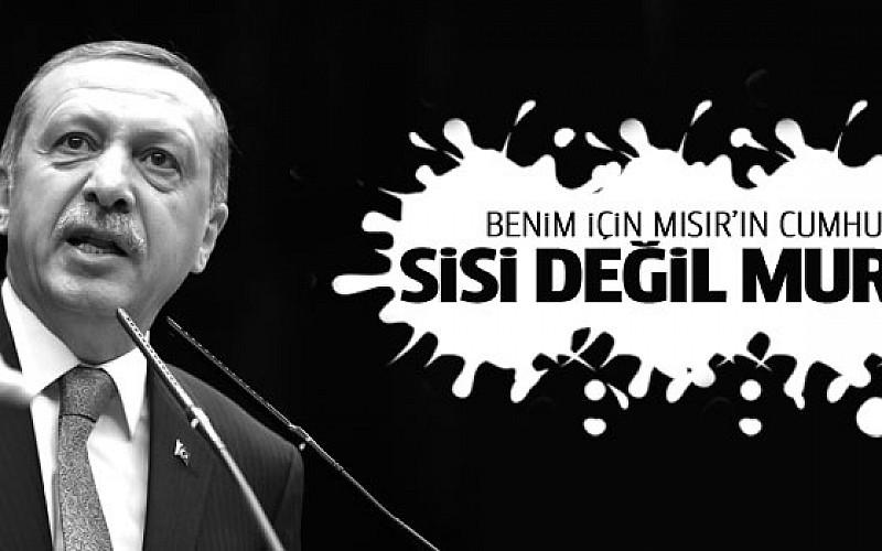 Erdoğan: Benim için Mısır'ın Cumhurbaşkanı Sisi değil Mursi'dir