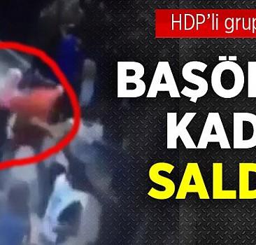 HDP'liler başörtülü kadına saldırdı