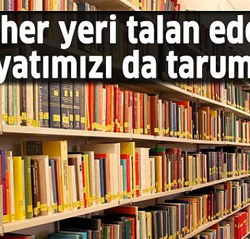 Batı, edebiyatımızı da tarumar etti!