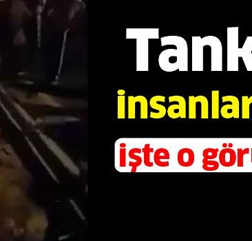 Tanklar insanları ezdi işte o görüntüler